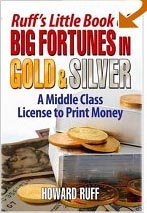 Ruff's Little Book of Big Fortunes in Gold & Silver